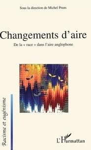 """Michel Prum - Changements d'aire - De la """"race"""" dans l'aire anglophone."""
