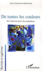Michel Prum et Gilles Teulié - De toutes les couleurs - De l'ethnicité dans l'aire anglophone.