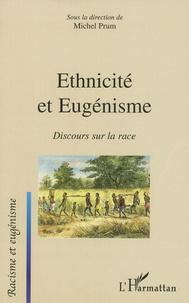 Michel Prum - Ethnicité et eugénisme - Discours sur la race.