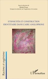 Michel Prum - Ethnicités et construction identitaire dans l'aire anglophone.