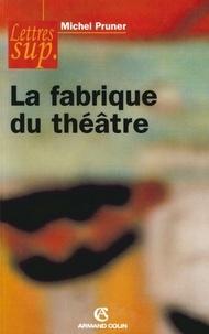 Michel Pruner - La fabrique du théâtre.