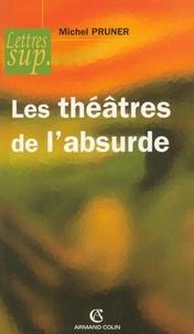 Michel Pruner - Les théâtres de l'absurde.