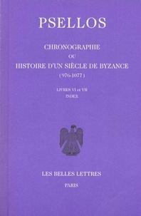 Michel Psellos - Chronographie ou Histoire d'un siècle de Byzance (976-1077) - Tome 2, livres Vi et VII, édition bilingue français-grec.