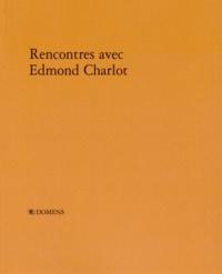 Michel Puche - Rencontres avec Edmond Charlot.