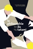 Michel Puech et Hélène Wang - La philosophie du tatami.