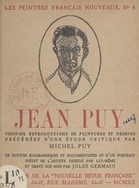 Michel Puy et Roger Allard - Jean Puy et son œuvre - Vingt-six reproductions de peintures et dessins précédées d'une étude critique, de notices biographiques et documentaires, et d'un portrait inédit de l'artiste dessiné par lui-même et gravé sur bois par Jules Germain.