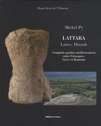 Michel Py - Lattara - Comptoir gaulois méditerranéen entre Etrusques, Grecs et Romains - Lattes, Hérault.