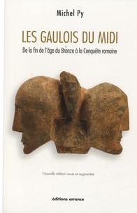 Les gaulois du midi- De la fin de l'âge du Bronze à la Conquête romaine - Michel Py |