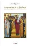 Michel Quenot - Art vocal sacré et théologie - Saints hymnographes et mélodes byzantins.