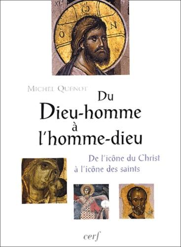 Michel Quenot - Du Dieu-Homme à l'Homme-Dieu - L'image de la sainteté et la sainteté des images.