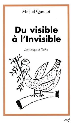 Michel Quenot - Du visible à l'Invisible - Des images à l'icône.