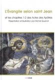 Michel Quenot - L'Evangile selon Saint Jean et les chapitres 1-2 des Actes des Apôtres.