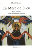 Michel Quenot - La Mère de Dieu - Joyau terrestre, Icône de l'humanité nouvelle.