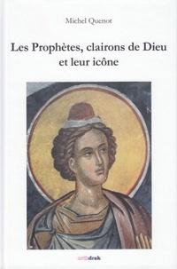 Les prophètes, clairons de Dieu et leur icône - Michel Quenot pdf epub