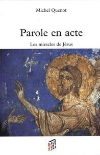 Michel Quenot - Parole en acte - Les miracles de Jésus.
