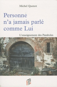 Michel Quenot - Personne n'a jamais parlé comme Lui - L'enseignement des Paraboles.