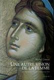 Michel Quenot - Une autre vision de la femme - Sa place et son rôle dans l'histoire du salut.