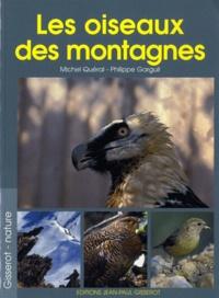 Michel Quéral et Philippe Garguil - Les oiseaux des montagnes.