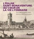 Michel Quesnel - L'église Saint-Bonaventure au coeur de la vie lyonnaise.