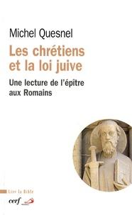 Michel Quesnel - Les chrétiens et la loi juive - Une lecture de l'épître aux Romains.
