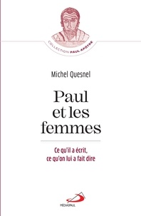 Michel Quesnel - Paul et les femmes - Ce qu'il a écrit, ce qu'on lui a fait dire.