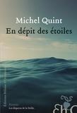Michel Quint - En dépit des étoiles.