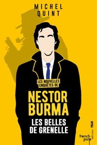 Michel Quint - Les nouvelles enquêtes de Nestor Burma  : Les belles de Grenelle.