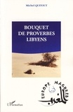 Michel Quitout - Bouquet de proverbes libyens.
