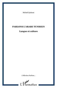 Michel Quitout - Parlons l'arabe tunisien - Langue & culture.
