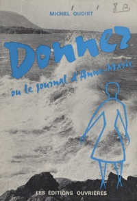 Michel Quoist - Donner - Ou Le journal d'Anne-Marie.