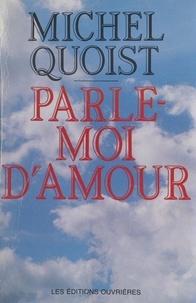 Michel Quoist - Parle-moi d'amour.