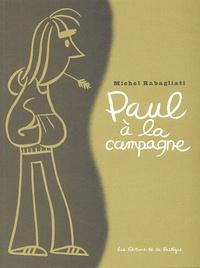Michel Rabagliati - Paul  : Paul à la campagne.
