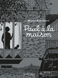 Michel Rabagliati - Paul  : Paul à la maison.