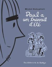 Michel Rabagliati - Paul  : Paul a un travail d'été.