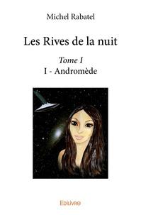 Michel Rabatel - Les rives de la nuit - Tome 1.
