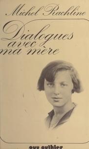 Michel Rachline - Dialogues avec ma mère - Les couleurs de l'ombre....