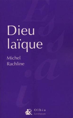 Michel Rachline - Dieu laïque. - Essai.