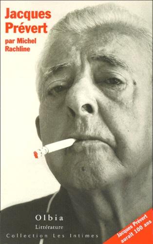Michel Rachline - Jacques Prévert.