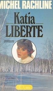 Michel Rachline et Vassia Koliarov - Katia liberté - La Russie.