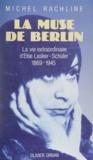 Michel Rachline - La Muse de Berlin - Le roman d'Else Lasker-Schüler, 1869-1945.