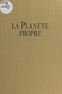 Michel Rachline et  Collectif - La planète propre.