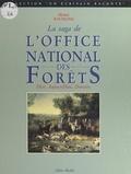 Michel Rachline et  Barre - La saga de l'Office National des Forêts - Hier, aujourd'hui, demain.