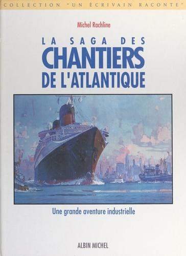 La saga des chantiers de l'Atlantique. Une grande aventure industrielle