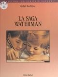 Michel Rachline et  Bulloz - La saga Waterman.