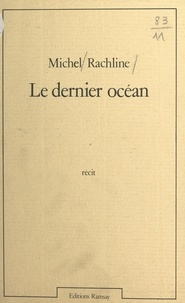 Michel Rachline - Le dernier océan.