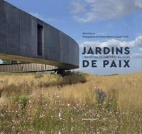 Michel Racine et Marie-Madeleine Damien - Jardins de paix - L'invention du cimetière militaire.