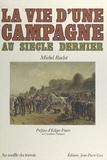 Michel Raclot et Bernard Gantner - La vie d'une campagne au siècle dernier.