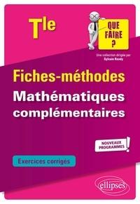 Michel Radanne - Fiches-méthodes Mathématiques complémentaires Tle - Exercices corrigés.