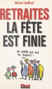 Michel Raffoul - Retraites, la fête est finie.