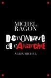 Michel Ragon et Michel Ragon - Dictionnaire de l'anarchie.